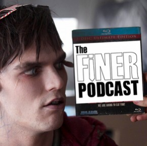 The Finer Podcast: The Ultimate &#039;Warm Bodies&#039; Episode!