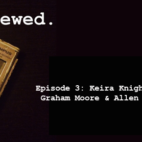 'Interviewed' Podcast - Episode 3: Keira Knightley (ca. 2012), Graham Moore and Allen Leech (ca. 2014)