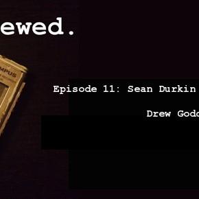 'Interviewed' Podcast – Episode 11: Sean Durkin & Elizabeth Olsen (ca. 2011); Drew Goddard & Joss Whedon (ca. 2012)